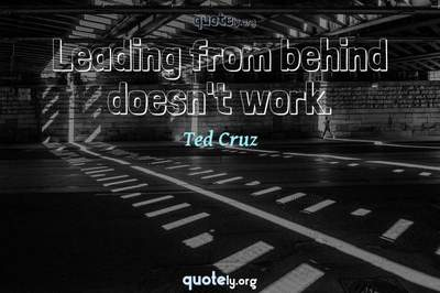 Photo Quote of Leading from behind doesn't work.