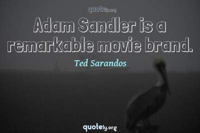 Photo Quote of Adam Sandler is a remarkable movie brand.