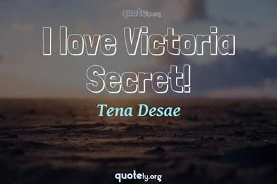 Photo Quote of I love Victoria Secret!