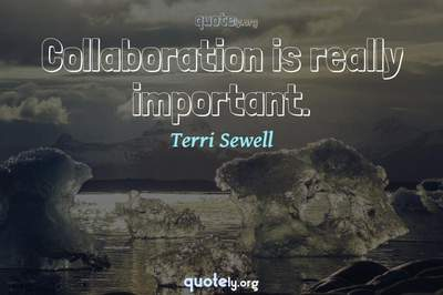 Photo Quote of Collaboration is really important.