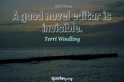 Photo Quote of A good novel editor is invisible.