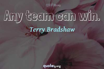 Photo Quote of Any team can win.