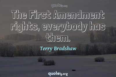 Photo Quote of The First Amendment rights, everybody has them.