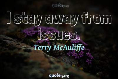 Photo Quote of I stay away from issues.