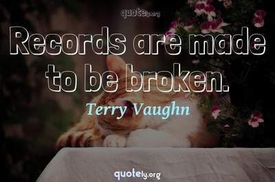 Photo Quote of Records are made to be broken.