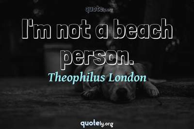 Photo Quote of I'm not a beach person.