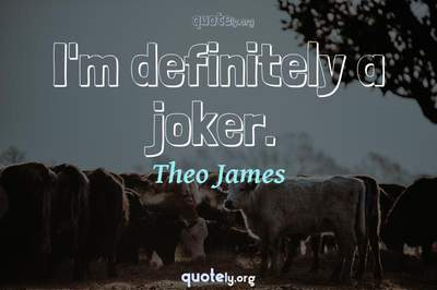 Photo Quote of I'm definitely a joker.