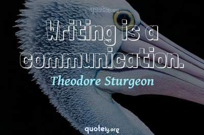 Photo Quote of Writing is a communication.
