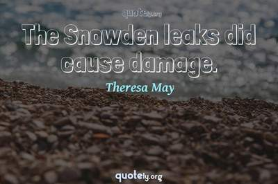 Photo Quote of The Snowden leaks did cause damage.