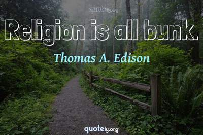 Photo Quote of Religion is all bunk.