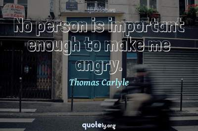 Photo Quote of No person is important enough to make me angry.