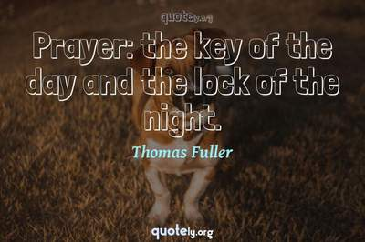 Photo Quote of Prayer: the key of the day and the lock of the night.