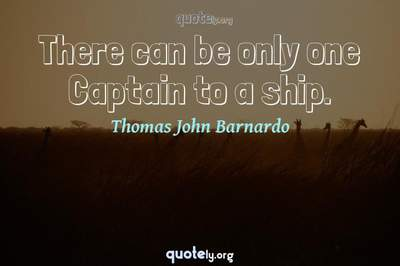 Photo Quote of There can be only one Captain to a ship.