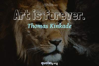 Photo Quote of Art is forever.