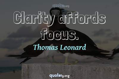 Photo Quote of Clarity affords focus.