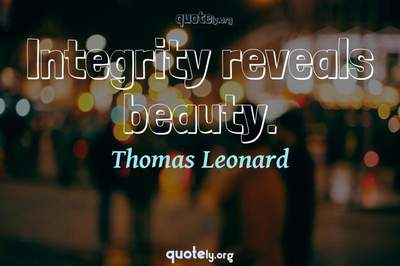 Photo Quote of Integrity reveals beauty.
