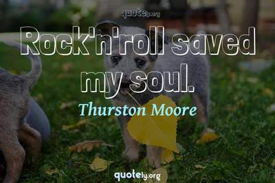 Photo Quote of Rock'n'roll saved my soul.