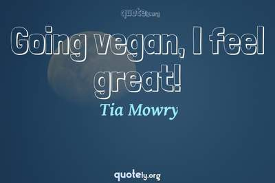 Photo Quote of Going vegan, I feel great!