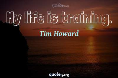 Photo Quote of My life is training.