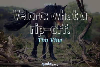 Photo Quote of Velcro: what a rip-off.