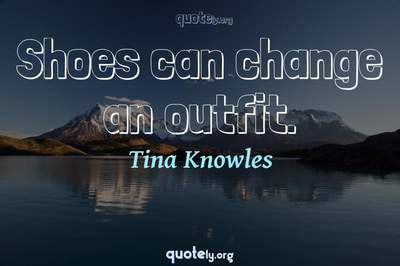 Photo Quote of Shoes can change an outfit.