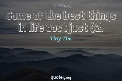 Photo Quote of Some of the best things in life cost just $2.