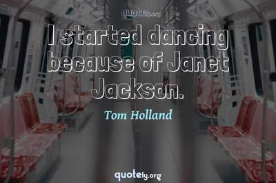 Photo Quote of I started dancing because of Janet Jackson.