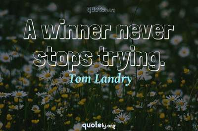 Photo Quote of A winner never stops trying.