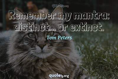Photo Quote of Remember my mantra: distinct... or extinct.