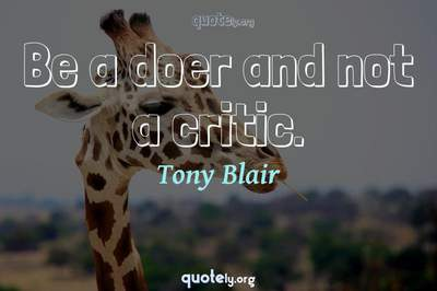 Photo Quote of Be a doer and not a critic.