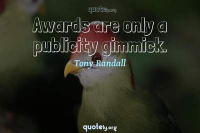 Photo Quote of Awards are only a publicity gimmick.