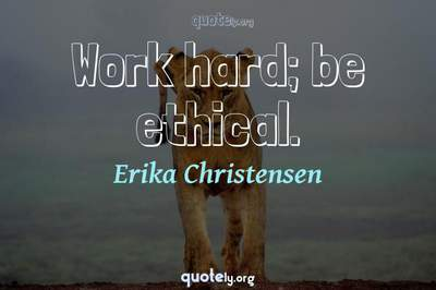 Photo Quote of Work hard; be ethical.