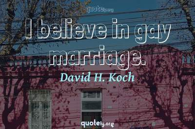Photo Quote of I believe in gay marriage.
