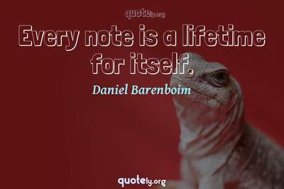 Photo Quote of Every note is a lifetime for itself.