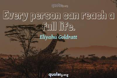 Photo Quote of Every person can reach a full life.