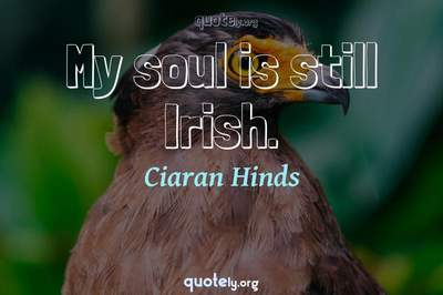 Photo Quote of My soul is still Irish.
