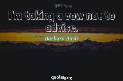Photo Quote of I'm taking a vow not to advise.