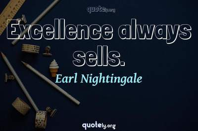 Photo Quote of Excellence always sells.