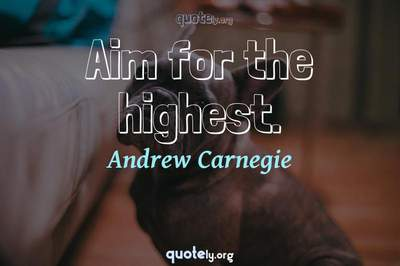 Photo Quote of Aim for the highest.