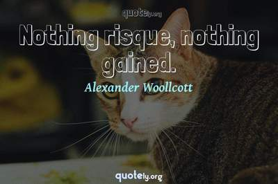 Photo Quote of Nothing risque, nothing gained.