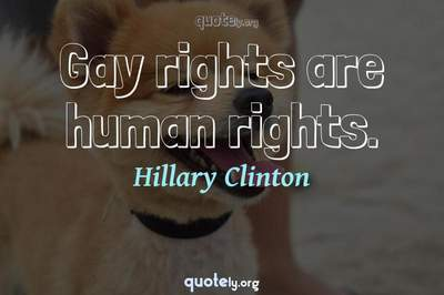 Photo Quote of Gay rights are human rights.