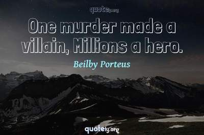 Photo Quote of One murder made a villain, Millions a hero.