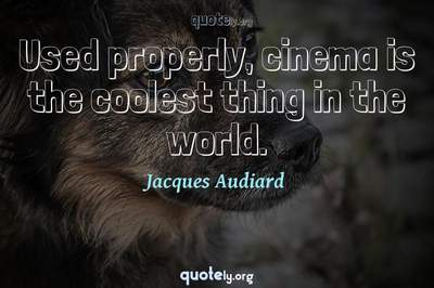 Photo Quote of Used properly, cinema is the coolest thing in the world.