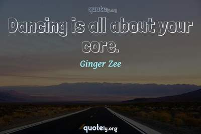 Photo Quote of Dancing is all about your core.