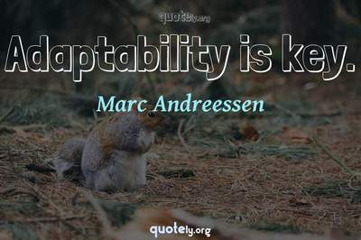Photo Quote of Adaptability is key.