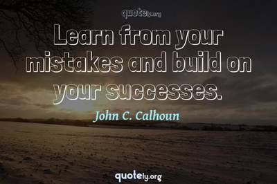 Photo Quote of Learn from your mistakes and build on your successes.