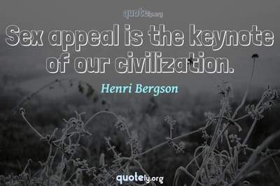 Photo Quote of Sex appeal is the keynote of our civilization.