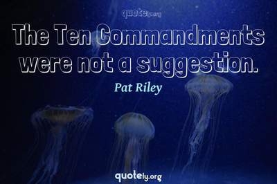 Photo Quote of The Ten Commandments were not a suggestion.