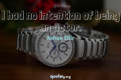 Photo Quote of I had no intention of being an actor.