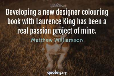 Photo Quote of Developing a new designer colouring book with Laurence King has been a real passion project of mine.